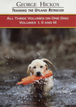 """DT Systems George Hickox Training Series Upland Retriever DVD Volumes 1 thru 3, The DT Systems George Hickox Training Series is a set of four Dog DVDs containing of how-to-videos for dog training"